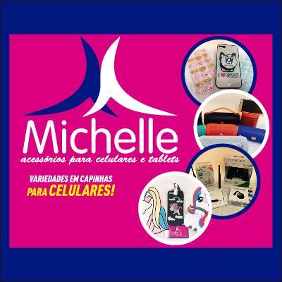 Michelle Acessórios para Celulares