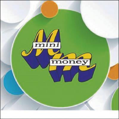 Mini Money Mini Money